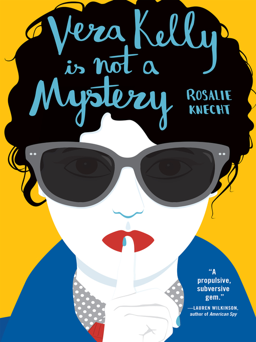 Title details for Vera Kelly Is Not a Mystery by Rosalie Knecht - Available