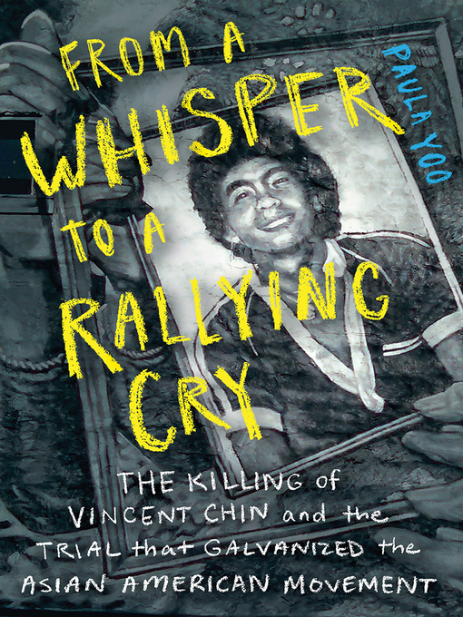 Title details for From a Whisper to a Rallying Cry by Paula Yoo - Available