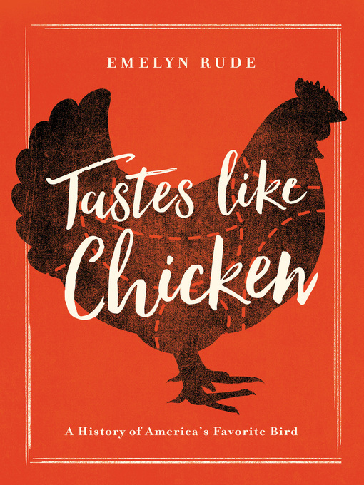 Title details for Tastes Like Chicken by Emelyn Rude - Available