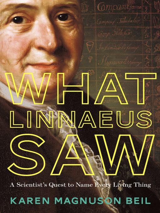 Title details for What Linnaeus Saw by Karen Magnuson Beil - Wait list