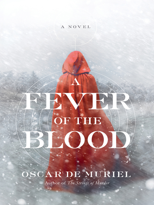 Title details for A Fever of the Blood by Oscar de Muriel - Available