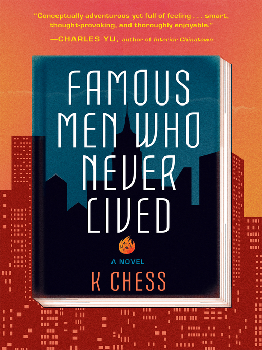 Title details for Famous Men Who Never Lived by K. Chess - Wait list