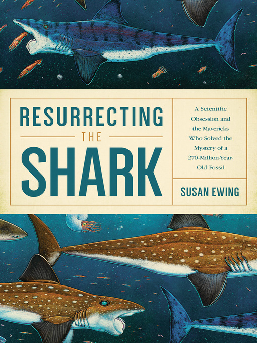 Title details for Resurrecting the Shark by Susan Ewing - Wait list