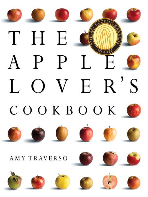 Title details for The Apple Lover's Cookbook by Amy Traverso - Wait list