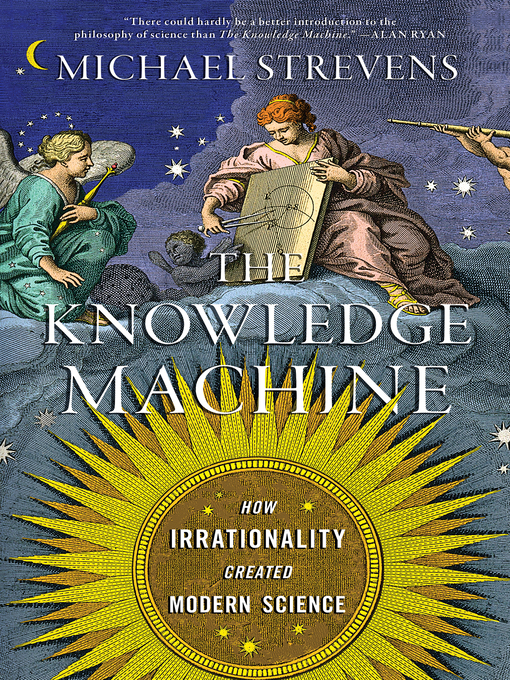 Title details for The Knowledge Machine by Michael Strevens - Wait list