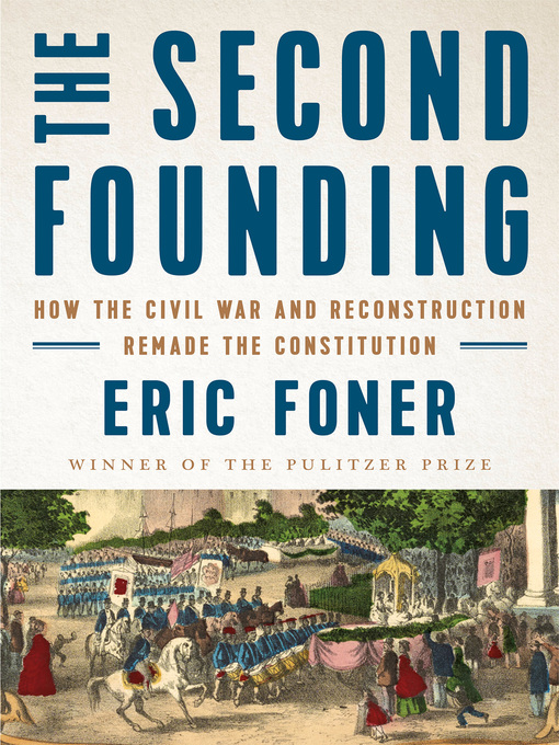 Title details for The Second Founding by Eric Foner - Available