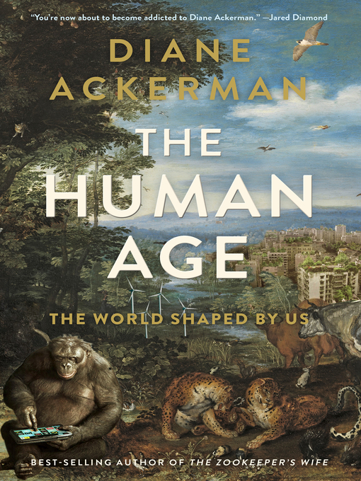 Title details for The Human Age by Diane Ackerman - Available