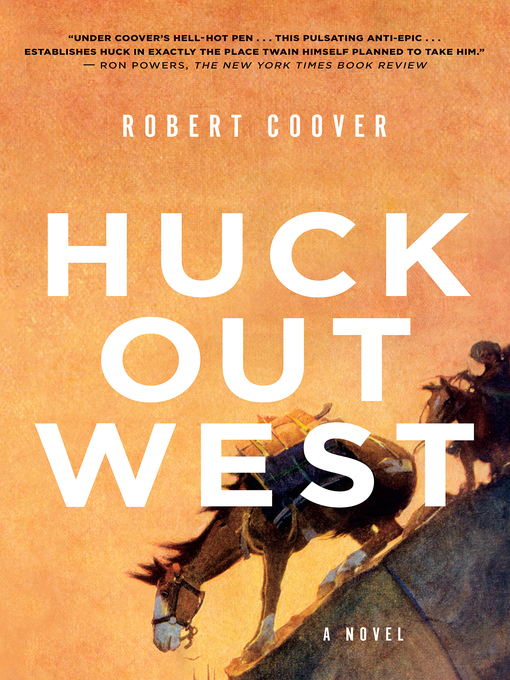 Title details for Huck Out West by Robert Coover - Wait list