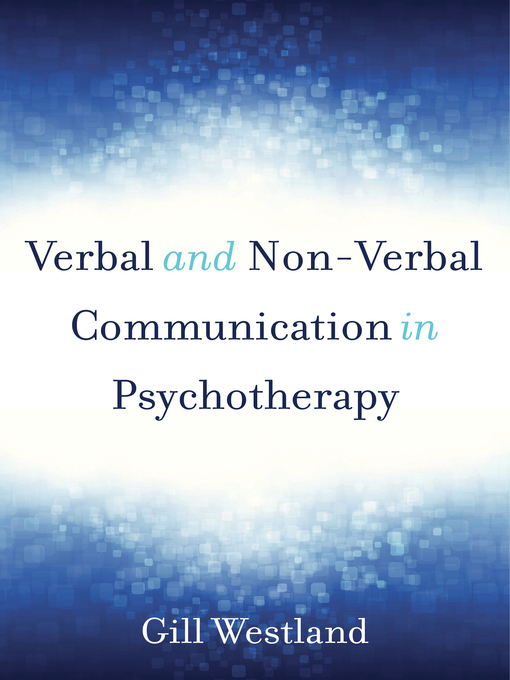 Title details for Verbal and Non-Verbal Communication in Psychotherapy by Gill Westland - Wait list