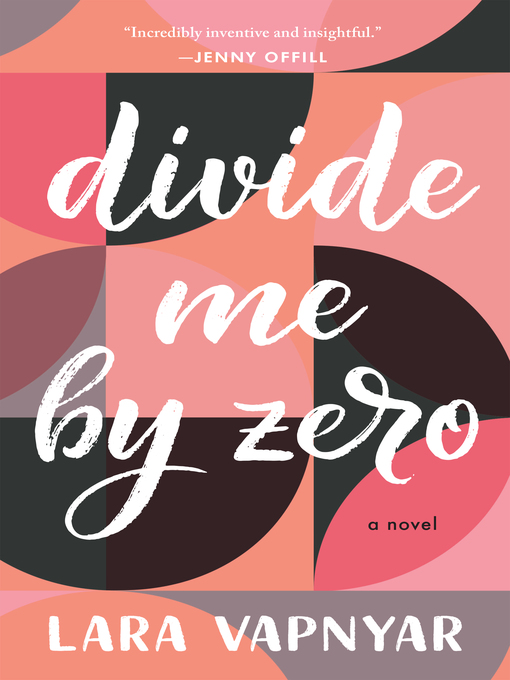 Title details for Divide Me by Zero by Lara Vapnyar - Available