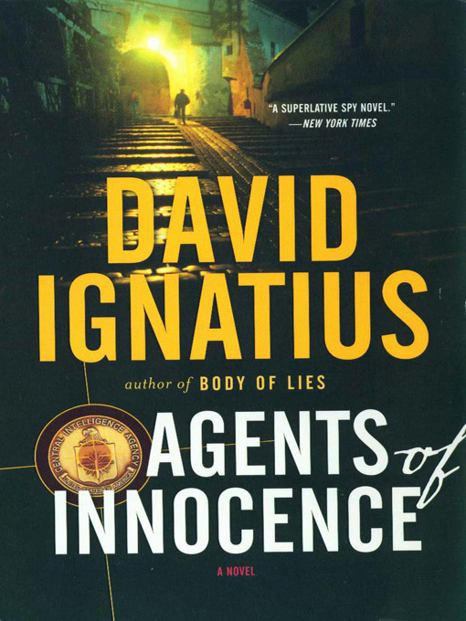 Title details for Agents of Innocence by David Ignatius - Wait list