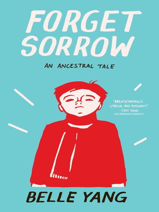 Title details for Forget Sorrow by Belle Yang - Available