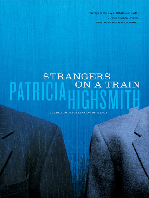 Title details for Strangers on a Train by Patricia Highsmith - Wait list