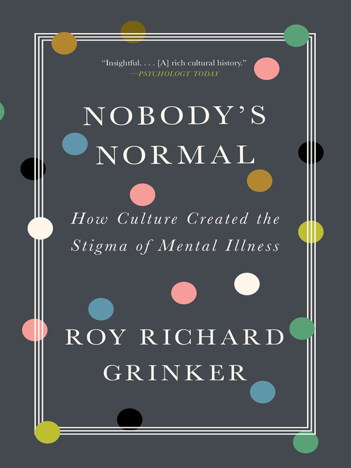 Title details for Nobody's Normal by Roy Richard Grinker - Available