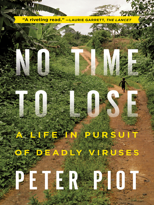 Title details for No Time to Lose by Peter Piot - Available