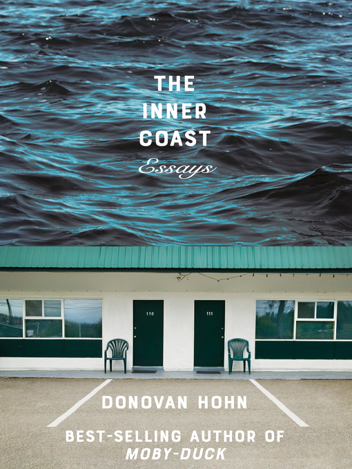 Title details for The Inner Coast by Donovan Hohn - Available