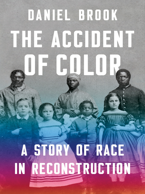 Title details for The Accident of Color by Daniel Brook - Available