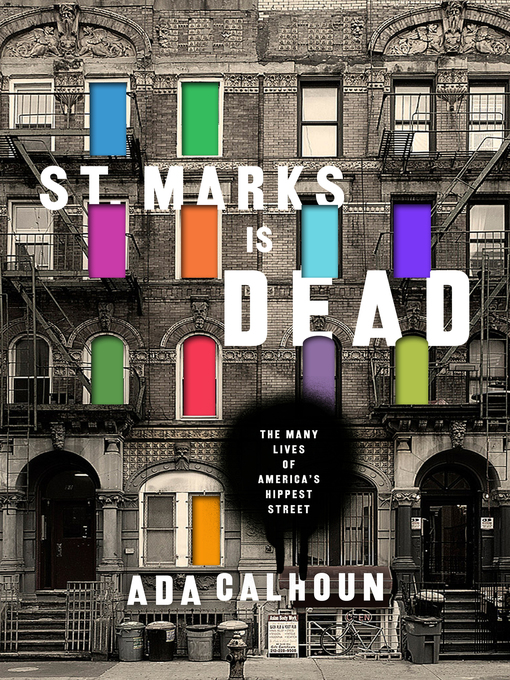 Title details for St. Marks Is Dead by Ada Calhoun - Available