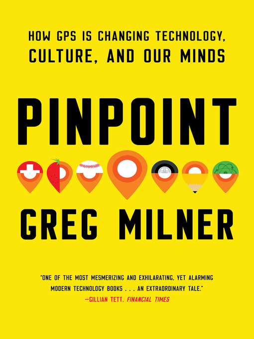 Pinpoint How GPS is Changing Technology, Culture, and Our Minds