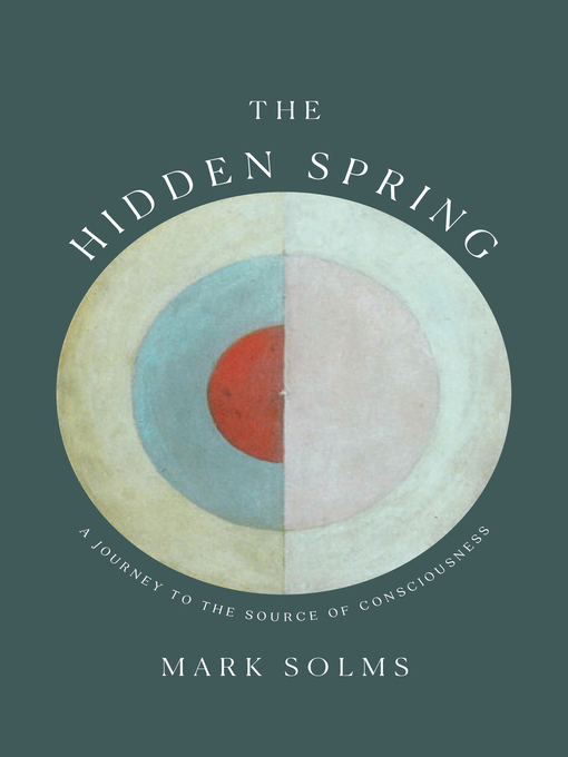 Title details for The Hidden Spring by Mark Solms - Available