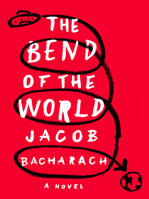 Title details for The Bend of the World by Jacob Bacharach - Wait list