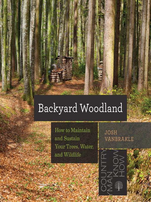 Title details for Backyard Woodland by Josh VanBrakle - Wait list