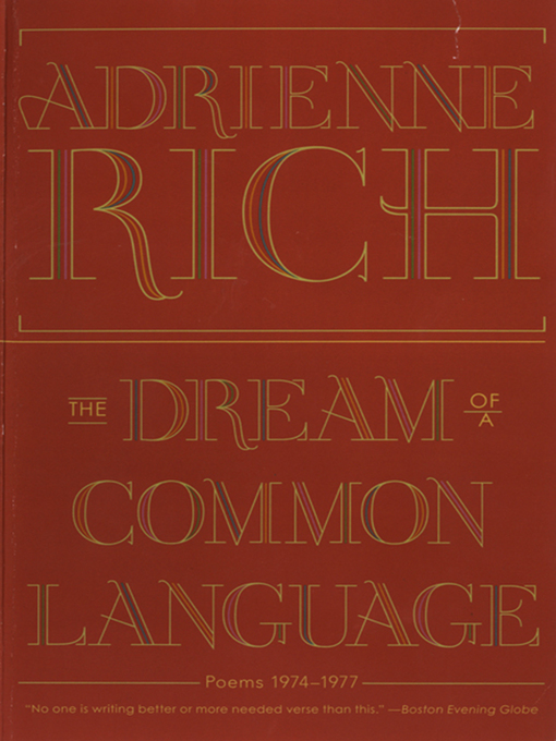 Title details for The Dream of a Common Language by Adrienne Rich - Wait list