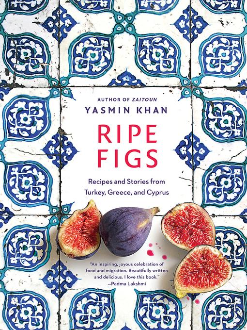Title details for Ripe Figs by Yasmin Khan - Wait list