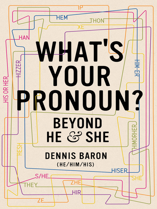 Title details for What's Your Pronoun? by Dennis Baron - Available