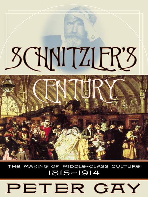 Title details for Schnitzler's Century by Peter Gay - Available