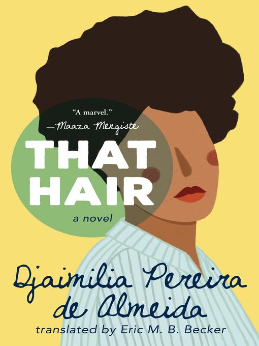 Title details for That Hair by Djaimilia Pereira de Almeida - Available