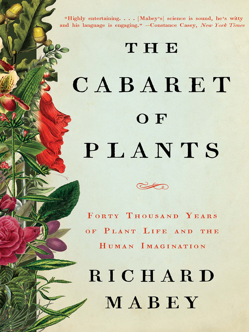 Title details for The Cabaret of Plants by Richard Mabey - Available