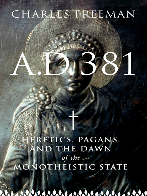 Title details for AD 381 by Charles Freeman - Available