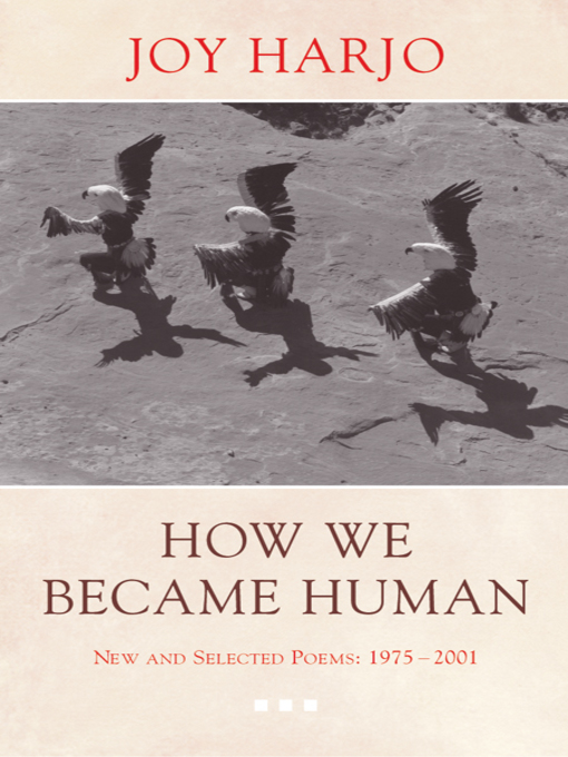 Title details for How We Became Human by Joy Harjo - Available
