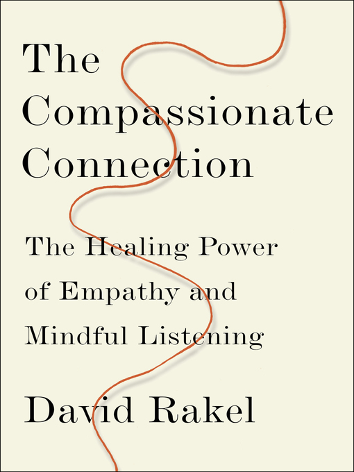 Title details for The Compassionate Connection by David Rakel - Available