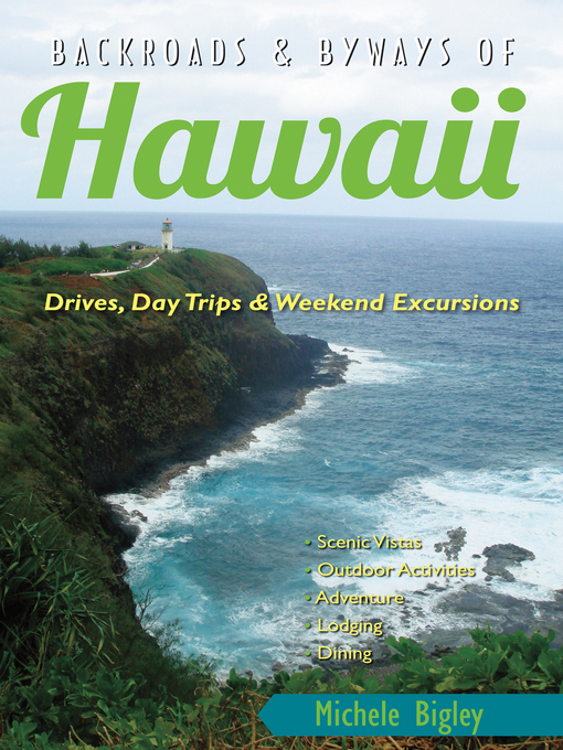 Title details for Backroads & Byways of Hawaii by Michele Bigley - Wait list