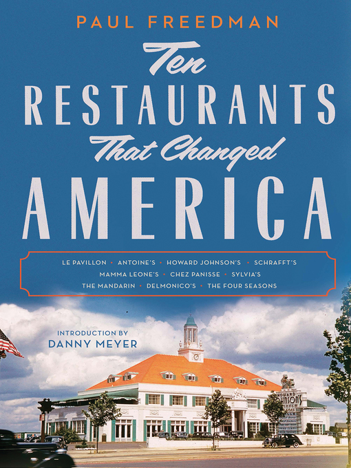 Title details for Ten Restaurants That Changed America by Paul Freedman - Wait list