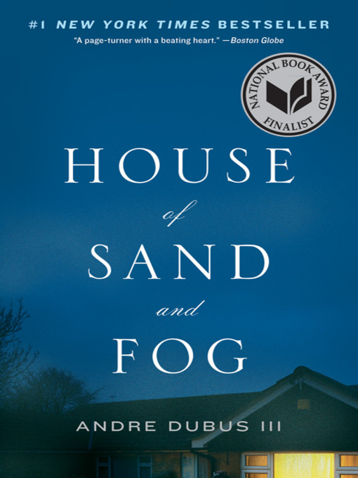 Title details for House of Sand and Fog by Andre Dubus III - Wait list