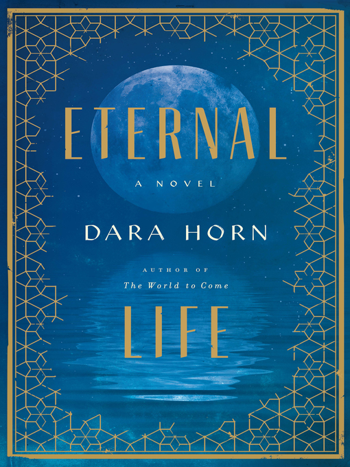 Title details for Eternal Life by Dara Horn - Wait list