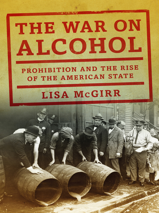 Title details for The War on Alcohol by Lisa McGirr - Wait list