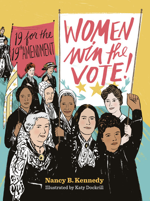 Title details for Women Win the Vote! by Nancy B. Kennedy - Available