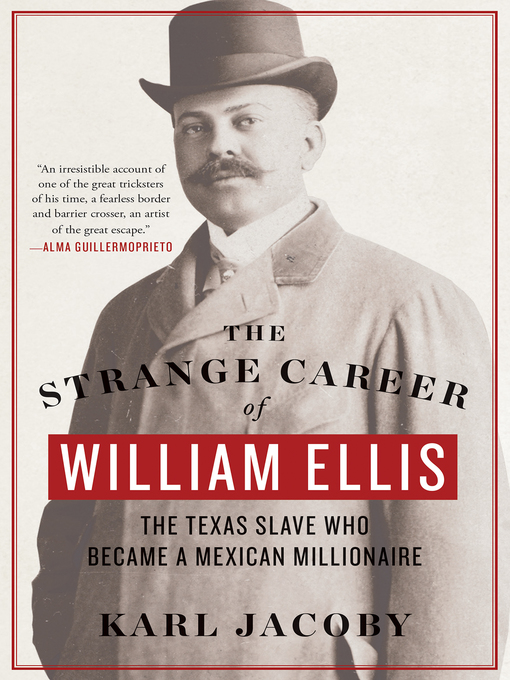 Title details for The Strange Career of William Ellis by Karl Jacoby - Wait list