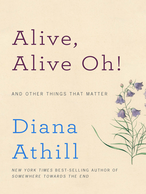 Title details for Alive, Alive Oh! by Diana Athill - Wait list