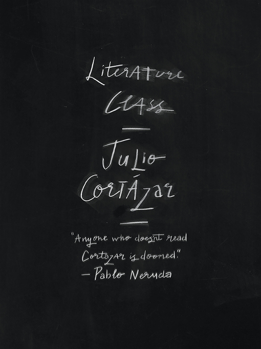 Title details for Literature Class, Berkeley 1980 by Julio Cortázar - Available