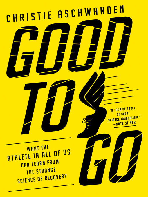 Title details for Good to Go by Christie Aschwanden - Available