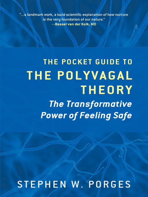 Title details for The Pocket Guide to the Polyvagal Theory by Stephen W. Porges - Available