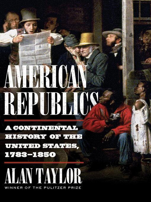 Title details for American Republics by Alan Taylor - Wait list