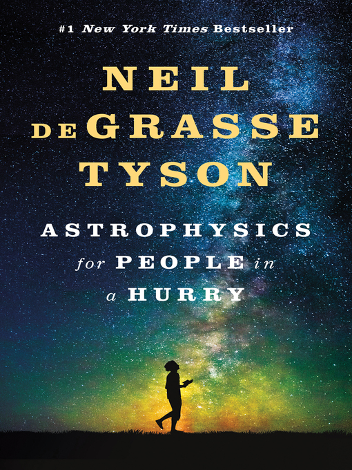 Title details for Astrophysics for People in a Hurry by Neil DeGrasse Tyson - Wait list