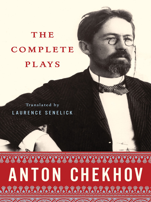 Title details for The Complete Plays by Anton Chekhov - Available