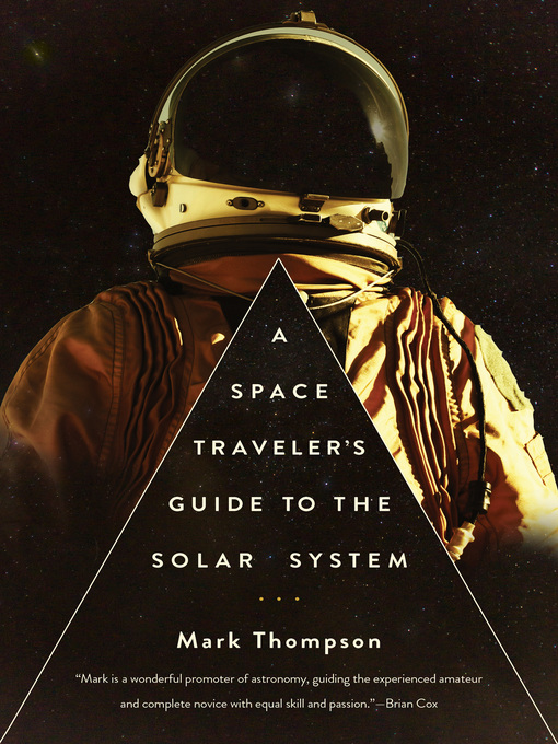 Title details for A Space Traveler's Guide to the Solar System by Mark Thompson - Available